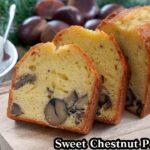 甘栗パウンドケーキの作り方☆市販の甘栗とホットケーキミックスで簡単!綺麗に膨らむコツもご紹介します!-How to make Sweet Chestnut Pound Cake-【料理研究家ゆかり】